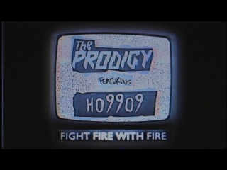 The Prodigy - Fight Fire With Fire (feat. Ho99o9) (Official Audio)