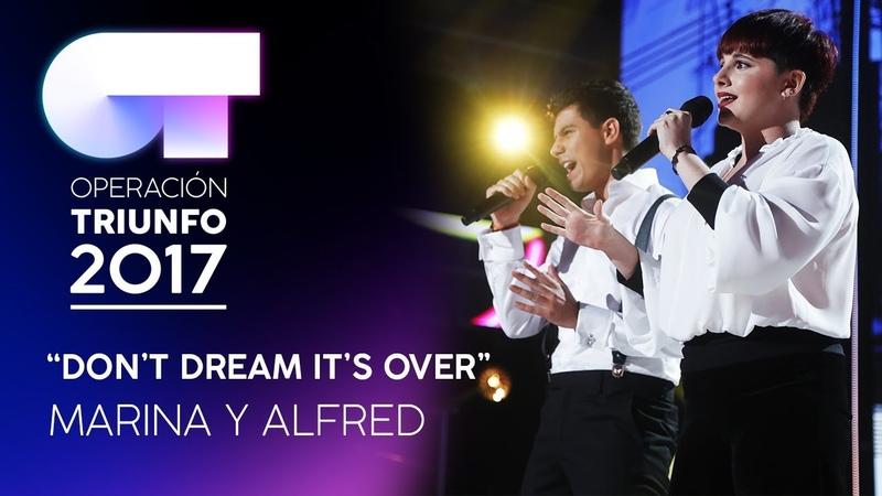 Don't dream it's over - Marina y Alfred | Gala 1 | OT 2017