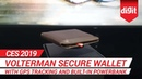 CES 2019: Volterman Secure Wallet with GPS Tracking and built-in Powerbank |