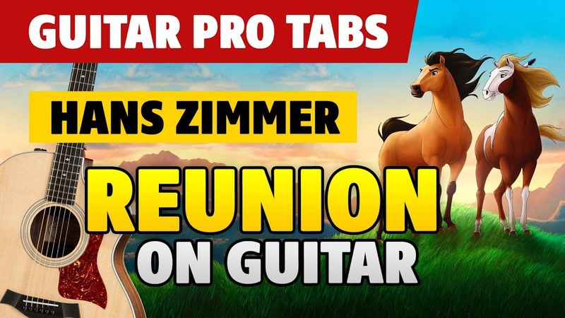 [Spirit. Stallion of the Cimarron OST] Hans Zimmer – Reunion (acoustic guitar tabs)