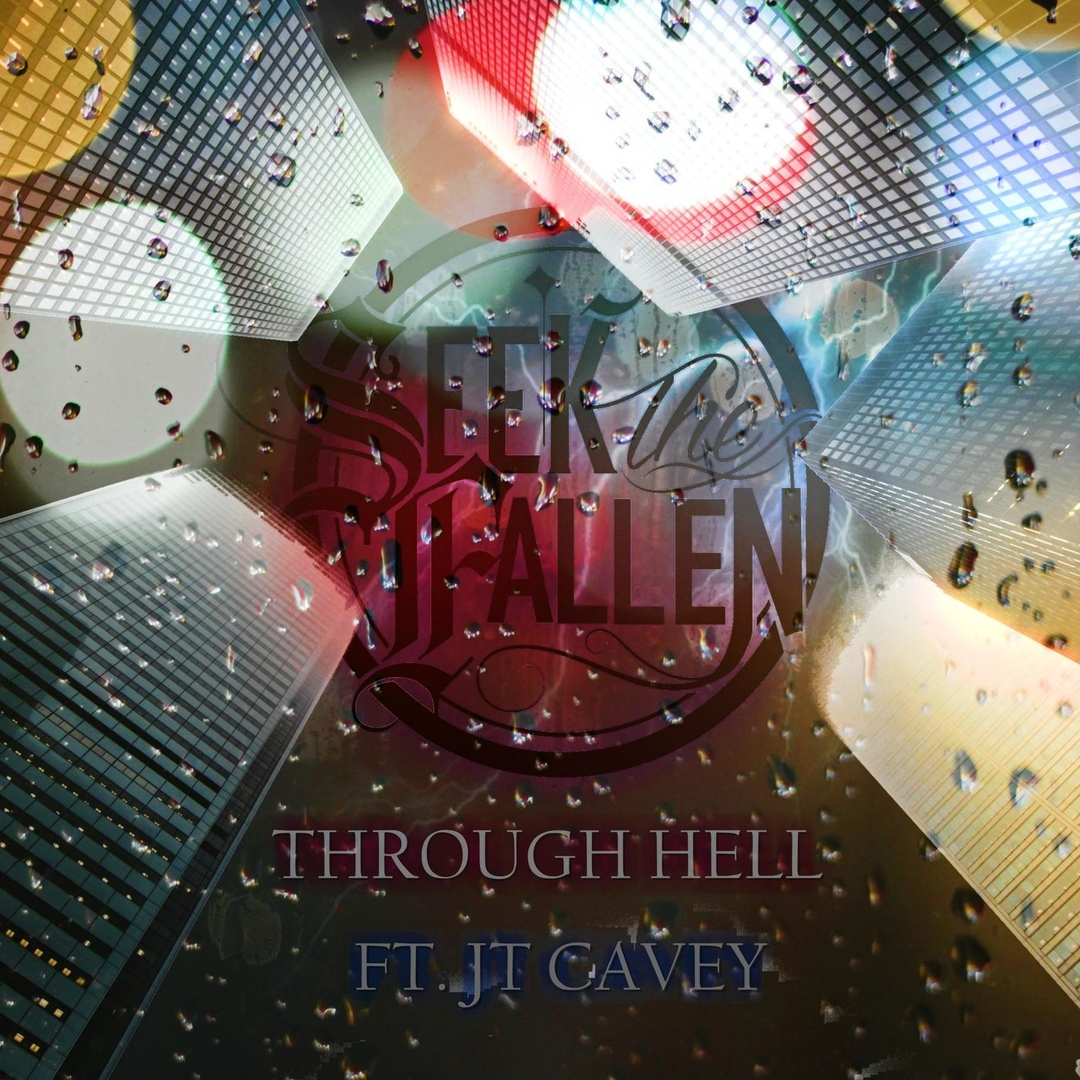 Seek the Fallen - Through Hell [feat. JT Cavey] (Single 2018)