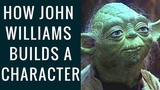 How John Williams Builds a Character - Yoda