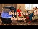 Top 10 Best Tea Maker