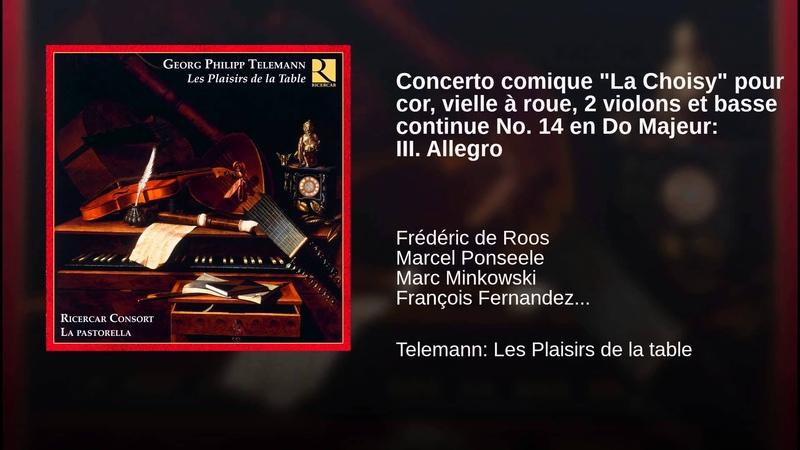 Concerto comique La Choisy pour cor vielle à roue 2 violons et basse continue No 14 en Do