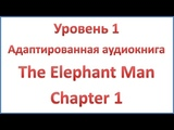 The Elephant Man - Chapter 1 - The Creature in the shop - Elementary level