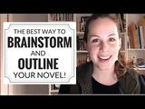 How to BRAINSTORM and OUTLINE your novel