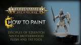 How to Paint Disciples of Tzeentch Ninth Brotherhood Flesh and Tattoos