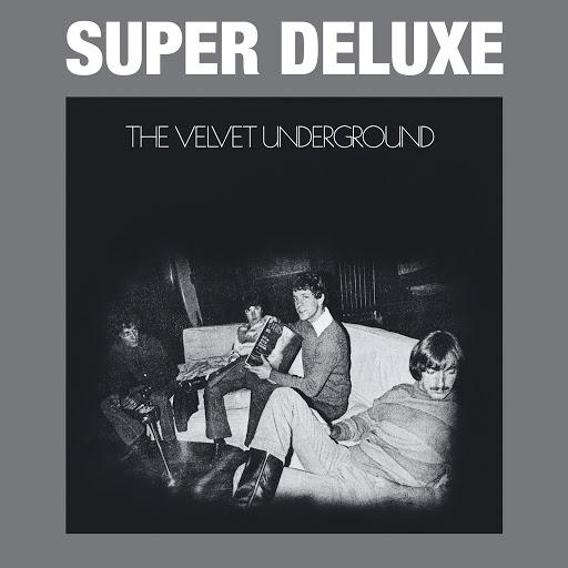 The Velvet Underground альбом The Velvet Underground (45th Anniversary / Super Deluxe)