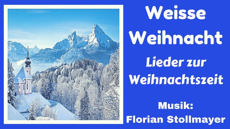 Weisse Weihnacht Lieder zur Weihnachtszeit Christmas from the Alpes