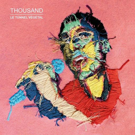 Thousand альбом Le tunnel végétal