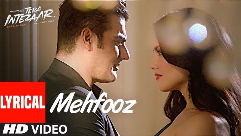 Mehfooz Lyrical Video Song | Tera Intezaar | Sunny Leone | Arbaaz Khan