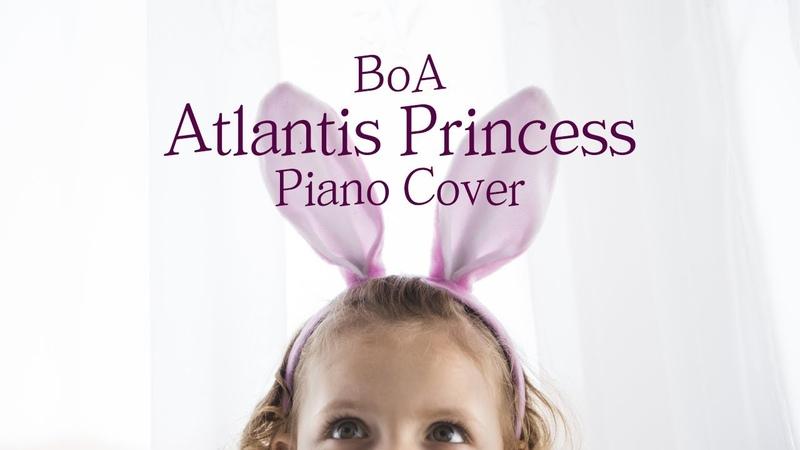 [커버] 보아 (BoA) - 아틀란티스 소녀 (Atlantis Princess)   가사 lyrics   신기원 피아노 연주곡 Piano Cover