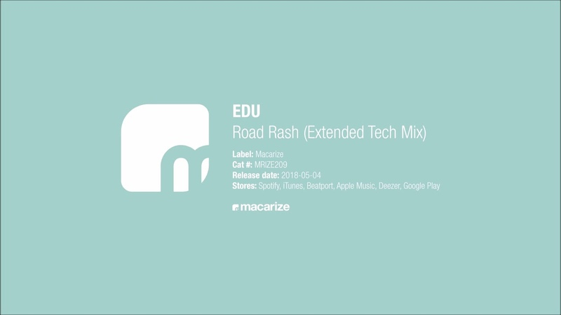 EDU - Road Rash (Extended Tech Mix) [Macarize]
