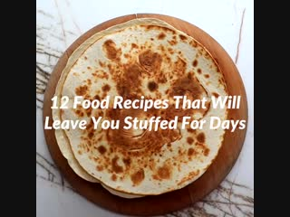 12 Food Recipes That Will Leave You Stuffed For Days _ Twisted