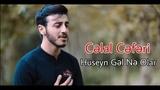 Celal Ceferi - Huseyn Gel Ne Olar | 2018 ( Cox Gozel Dini Klip ) HD