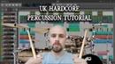 UK Hardcore Percussion Tutorial