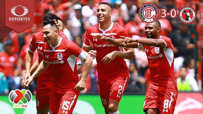 ¡Xolos vive un infierno! | Toluca 3 - 0 Tijuana | Apertura 2018 - J5 | Televisa Deportes
