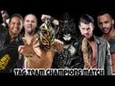 Rey Fenix and Penta el Zero M vs The Young bucks vs Ricochet and Matt sydal pro Highlights Full HD