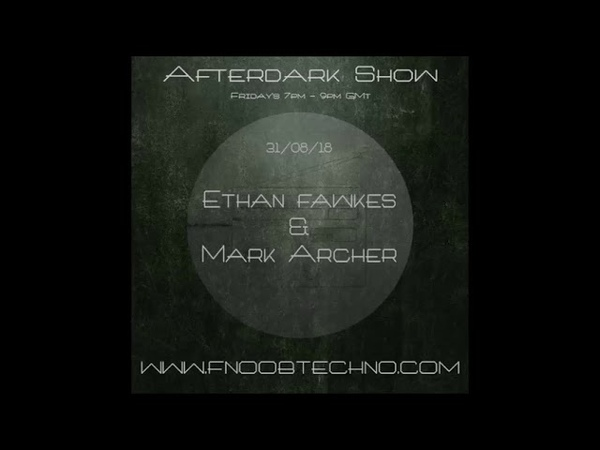 The Afterdark Show presents - Ethan Fawkes
