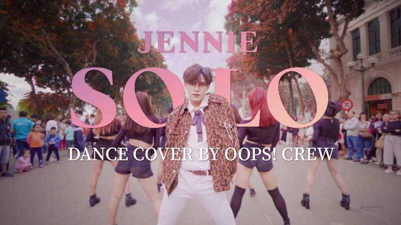 [KPOP IN PUBLIC - MALE VER] Jennie - 'SOLO' DANCE COVER by Oops! Crew From Vietnam
