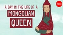 A day in the life of a Mongolian queen Anne F Broadbridge