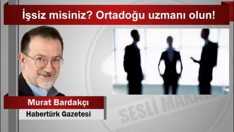 Murat Bardakçı İşsiz misiniz Ortadoğu uzmanı olun YouTube