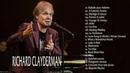 Lo Mejor de Richard Clayderman 2018 | Richard Clayderman Lista de Reproducción