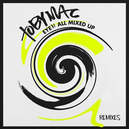 TobyMac альбом Eye'M All Mixed Up (Remixes) (Remixes)