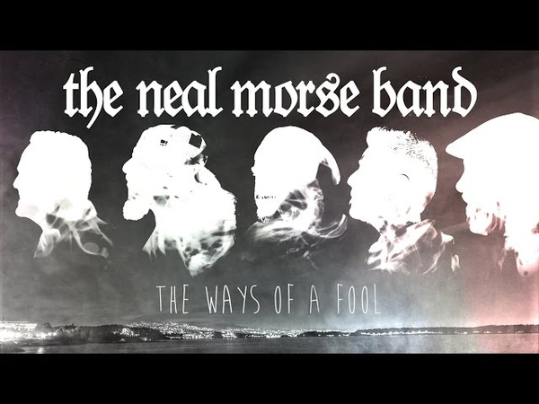 The Neal Morse Band - The Ways Of A Fool (Official Lyric Video)