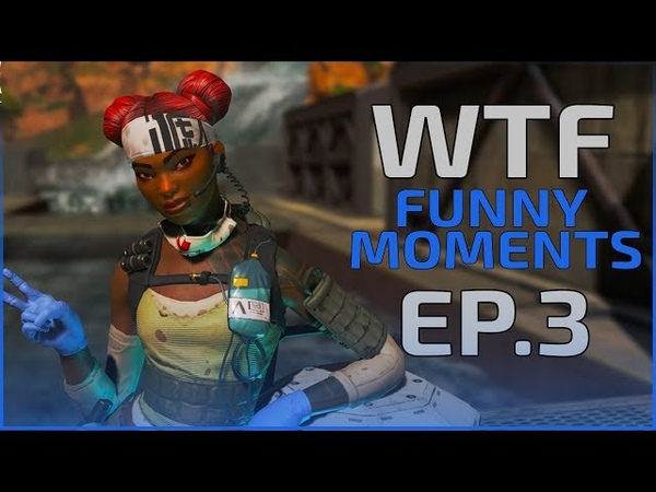 Apex Legends - WTF Funny Moments Ep.3