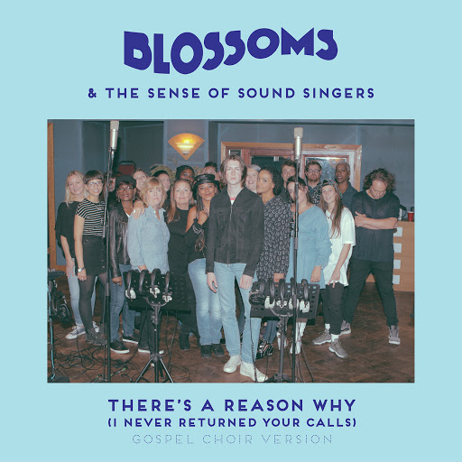 Blossoms album There's A Reason Why (I Never Returned Your Calls) (Gospel Choir Version)