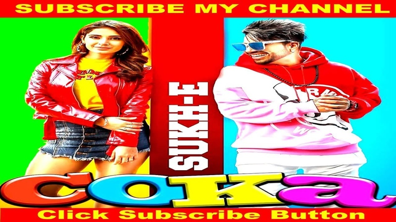 COKA - Sukh E - Muzical Doctorz - Latest Punjabi Song 2019
