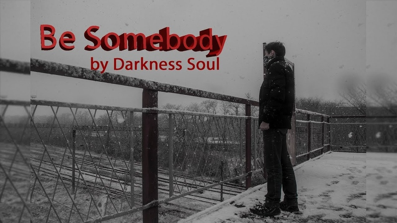 ♫♫♫ Премьера клипа Thousand Foot Krutch - Be Somebody|Darkness Soul ♫♫♫