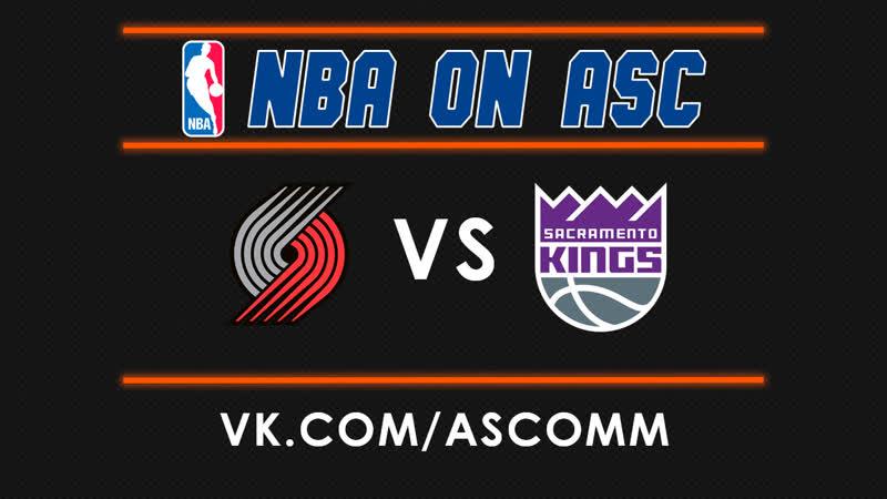 NBA | Trail Blazers VS Kings