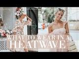 WHAT TO WEAR IN A HEATWAVE Fashion Mumblr