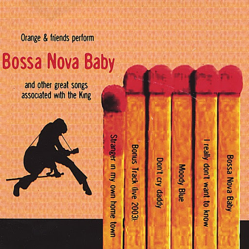 ORANGE альбом Bossa Nova Baby and other great songs associated with the King