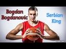 Bogdan Bogdanovic (Богдан Богдановић) | Serbian King | Mixtape