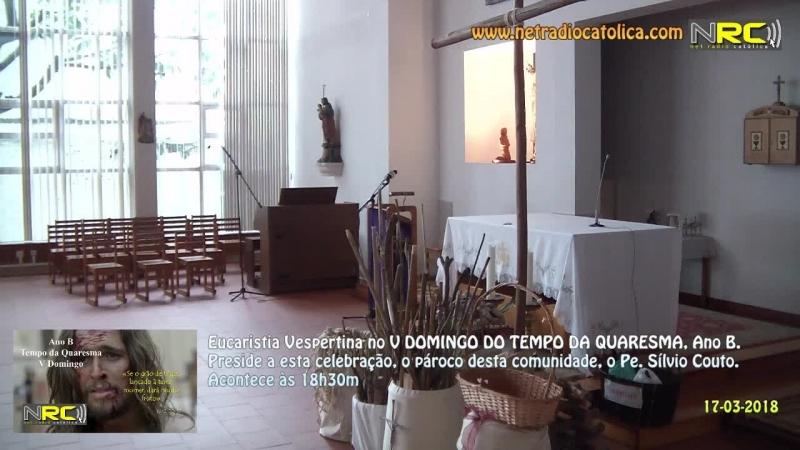 Transmissão em Directo da Eucaristia Vespertina no V Domingo da Quaresma Ano B
