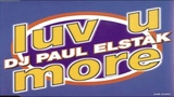 DJ Paul Elstak Luv U More (1995) (Version 2) HD
