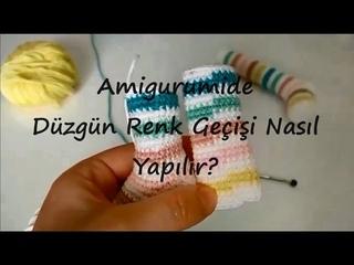 Amigurumide Düzgün Renk Geçişleri Nasıl Yapılır? How to make Change Color in Amigurumi