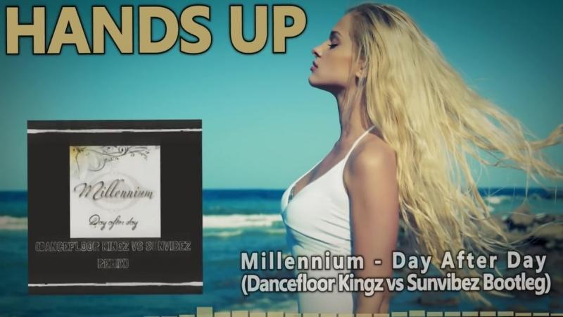Millennium - Day After Day (Dancefloor Kingz vs Sunvibez Bootleg)