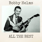 Bobby Helms альбом All the Best