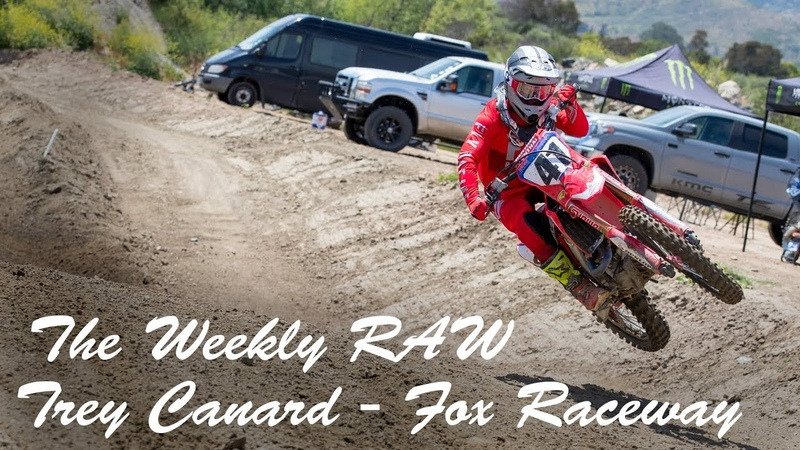The Weekly RAW Trey Canard - Fox Raceway | April 2019