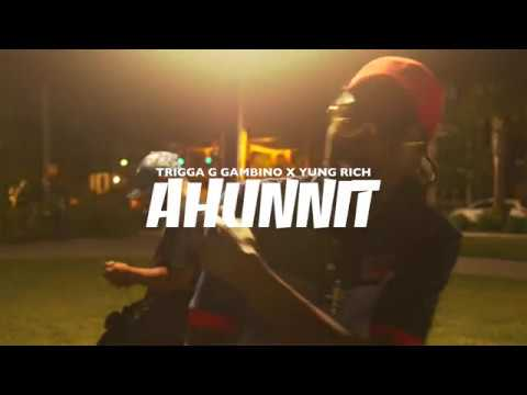 TRIGGA G GAMBINO FT YUNG RICH | AHUNNIT | SHOT BY CRAY VIZION