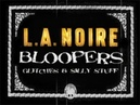 Bloopers, Glitches Silly Stuff - L.A.Noire Ep. 1