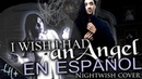 NIGHTWISH I Wish I had an Angel EN ESPAÑOL Leandro Hladkowicz ft Capella YO QUISIERA UN ANGEL cover