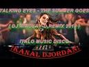 Talking Eyes – The Summer Goes DJ NIKOLAY- D Remix 2018 Italo Music Disco