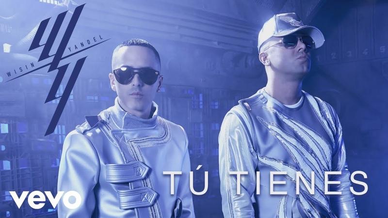 Wisin Yandel - Tú Tienes (Audio)