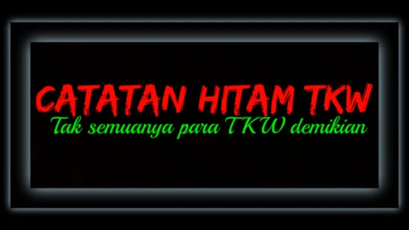 Catatan-hitam-tkw.mp4