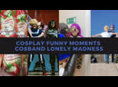 Cosband Lonely Madness funny moments 4 years anniversary